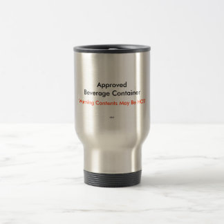 Approved Beverage Container, Warning Contents M... Stainless Steel Travel Mug