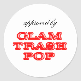 Approved by Glam Trash Pop Sticker