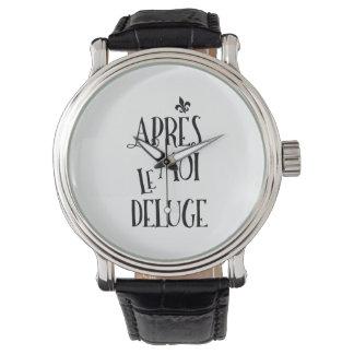 Apres Moi Le Deluge - Funny Retirement Wrist Watches