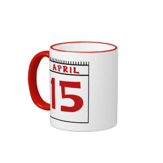 April 15th- Most Taxing Tme of the Year! Ringer Mug