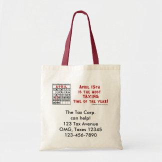 April 15th- Most Taxing Tme of the Year! Tote Bag