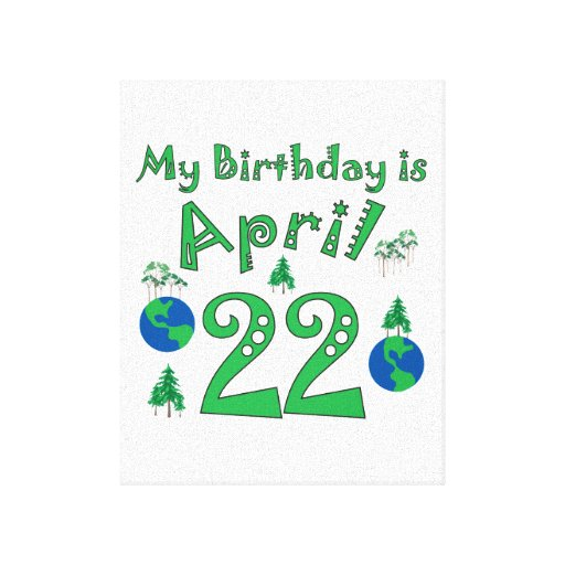 April 22nd Earth Day Birthday Gallery Wrapped Canvas