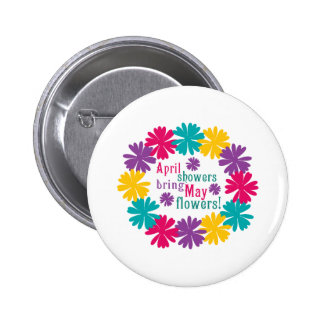 April Showers Bring May Flowers Pinback Button