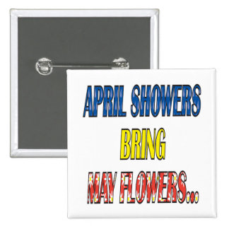 April Showers Bring May Flowers Pinback Buttons