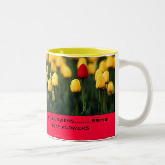 April showers Bring May flowers Two-Tone Mug