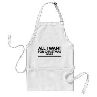 Apron, All I want for Chrostmas is Wine Standard Apron
