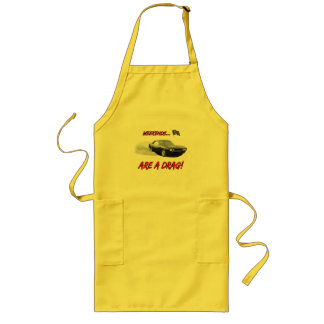 "Apron with ""Weekends Are A Drag"" design"