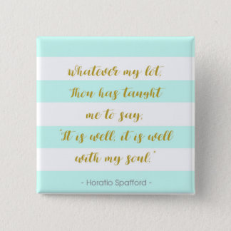 "Aqua and White Striped ""It is Well With My Soul"" 15 Cm Square Badge"
