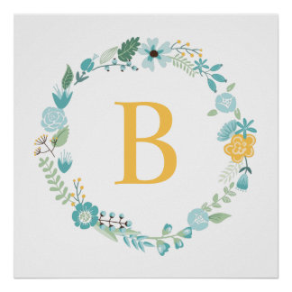 Aqua and Yellow Monogrammed Floral Wreath Poster