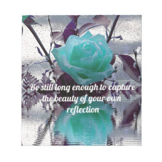 Aquamarine Teal Reflected Rose Inner Beauty Quote Notepad