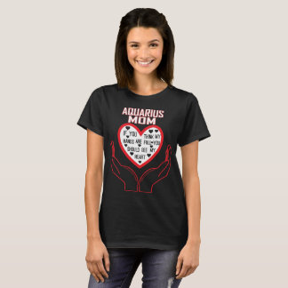 Aquarius Mom You Think My Hands Full See My Heart T-Shirt