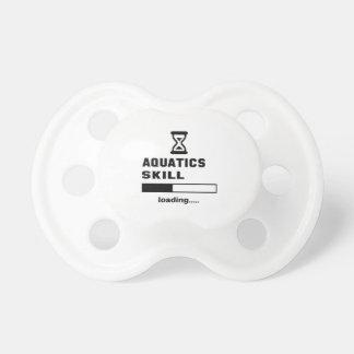 Aquatics skill Loading...... Pacifiers