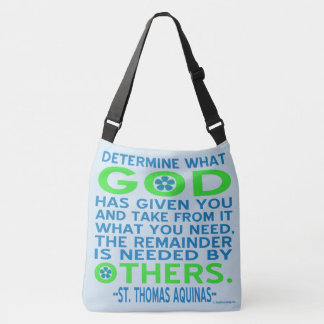 Aquinas Quote God Given Others Need Crossbody Bag