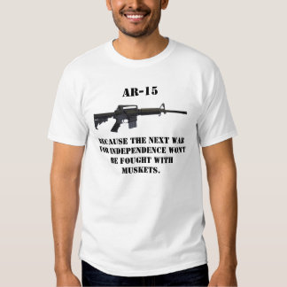 ar15, AR-15, Because the next war for independe... Tee Shirts