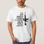 AR15, M16, 2nd Amendment-GIVE PEACE A CHANCE T Shirts