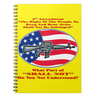 AR-15 What Part Of Shall Not Don't You Understand Notebooks