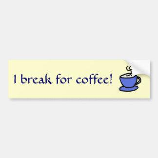 AR- I break for coffee! sticker Bumper Sticker