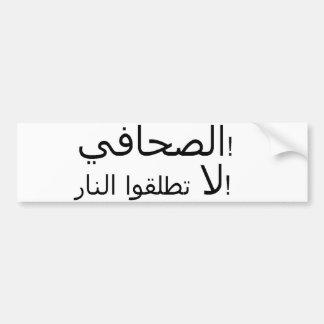 Arabic - Journalist!  Do Not Shoot! Bumper Sticker