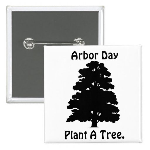 Arbor Day;Plant A tree Pin