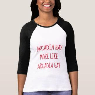 Arcadia Bay more like Arcadia Gay T-Shirt