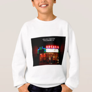 ARCADIA THEATER - WELLSBORO, PENNSYLVANIA SWEATSHIRT