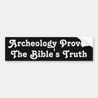 Archeology Proves The Bible Bumper Sticker