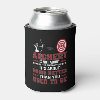 Archery Not Better Anyone Better Used To Be Can Cooler