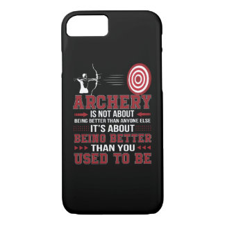 Archery Not Better Anyone Better Used To Be iPhone 8/7 Case