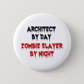 Architect by Day Zombie Slayer by Night 6 Cm Round Badge