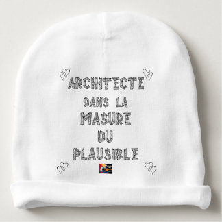 ARCHITECT, in the HOVEL OF the PLAUSIBLE one Baby Beanie