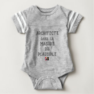 ARCHITECT, in the HOVEL OF the PLAUSIBLE one Baby Bodysuit