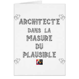 ARCHITECT, in the HOVEL OF the PLAUSIBLE one Card