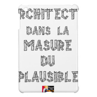 ARCHITECT, in the HOVEL OF the PLAUSIBLE one Case For The iPad Mini