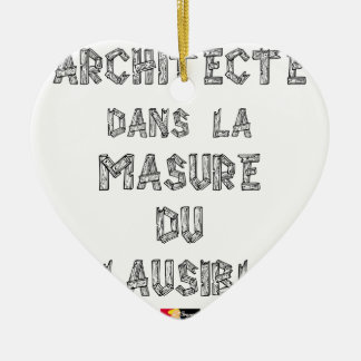 ARCHITECT, in the HOVEL OF the PLAUSIBLE one Ceramic Heart Decoration