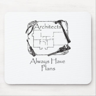 Architects Always Have Plans Mouse Pad
