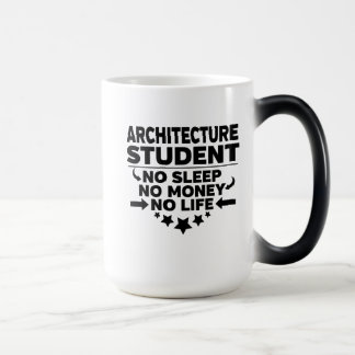 Architecture Student No Sleep No Money No Life Magic Mug
