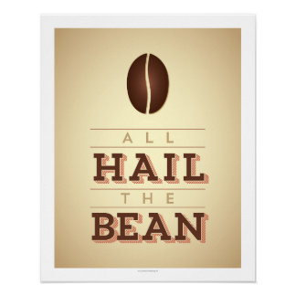 Archival Paper - All Hail The Bean Art Print
