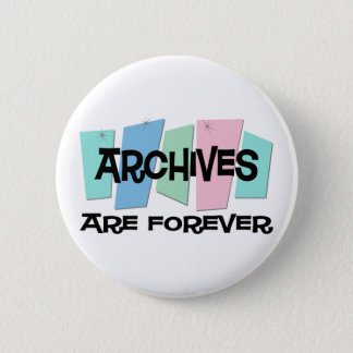 Archives Are Forever 6 Cm Round Badge