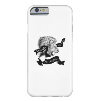 Are Born In August Leo Zodiac Gift Cool Birthday Barely There iPhone 6 Case