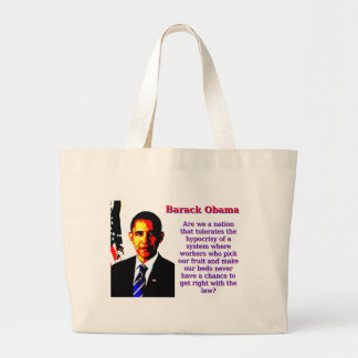 Are We A Nation That Tolerates - Barack Obama Large Tote Bag