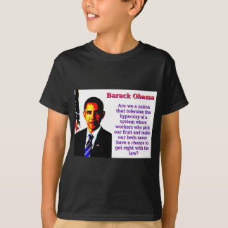 Are We A Nation That Tolerates - Barack Obama T-Shirt