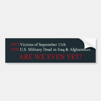 Are We Even Yet? Bumpersticker Bumper Sticker
