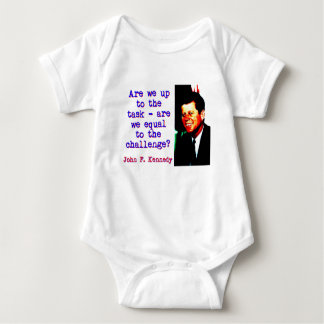 Are We Up To The Task - John Kennedy Baby Bodysuit