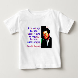 Are We Up To The Task - John Kennedy Baby T-Shirt