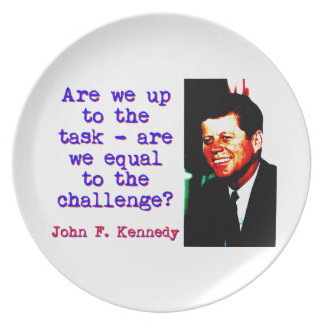 Are We Up To The Task - John Kennedy Plate