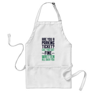 Are You A Parking Ticket Adult Apron