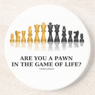 Are You A Pawn In The Game Of Life? (Chess Humor) Drink Coaster