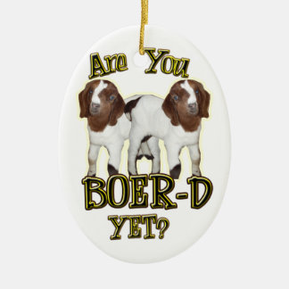 ARE YOU BOER-D YET? GOAT CHRISTMAS ORNAMENT