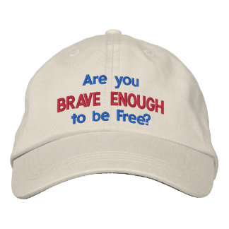 Are you brave enough to be free? - Hat