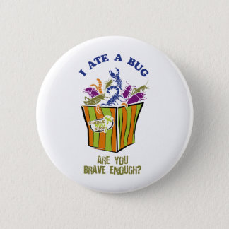 Are you brave enough to Eat a Bug? 6 Cm Round Badge